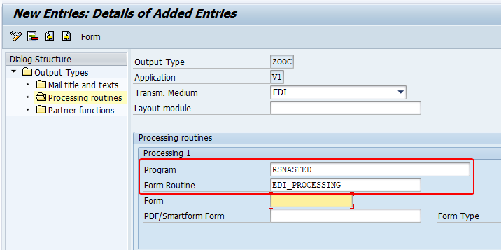 For EDI transmission medium program is RSNASTED and ABAP form is EDI_PROCESSING.